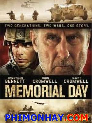 Ngày Tưởng Niệm Memorial Day.Diễn Viên: Jonathan Bennett,James Cromwell,John Cromwell