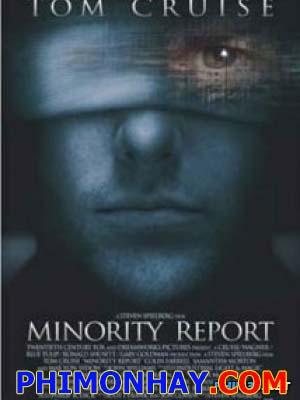 Bản Báo Cáo Thiểu Số Minority Report.Diễn Viên: Tom Cruise,Max Von Sydow,Colin Farrell