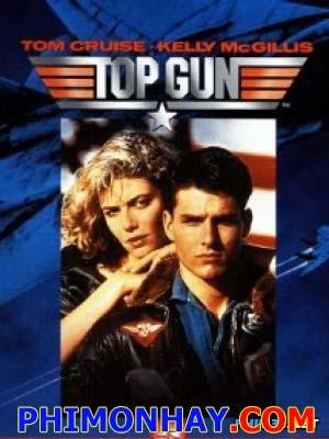 Phi Công Siêu Đẳng Top Gun.Diễn Viên: Tom Cruise,Kelly Mcgillis,Val Kilmer
