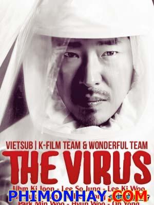 Mầm Bệnh The Virus.Diễn Viên: Uhm Ki Joon,Lee So Jung,Lee Ki Woo,Ahn Suk Hwan,Jo Hee Bong,Kim Yu Bin