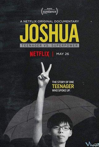 Joshua: Thiếu Niên Chống Lại Siêu Cường - Joshua: Teenager Vs. Superpower