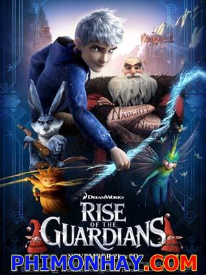 Sự Trỗi Dậy Của Những Vị Thần Rise Of The Guardians.Diễn Viên: Hugh Jackman,Alec Baldwin,Isla Fisher
