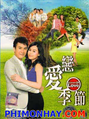 Tình Yêu Bốn Mùa Mùa Luyến Ái: Season Of Love.Diễn Viên: Mã Quốc Minh,Ngô Trác Hy,Hồ Hạnh Nhi,Từ Tử San