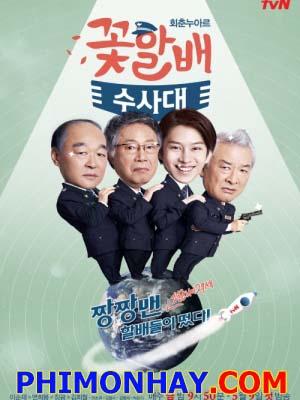 Đội Điều Tra Đẹp Lão Flower Grandpa Lab.Diễn Viên: Lee Soon Jae,Choi Jin Hyuk,Byun Hee Bong,Park Min Woo,Jang Kwang,Park Doo Shik,Kim Hee Chul