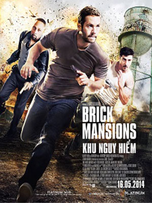 Khu Nguy Hiểm Brick Mansions.Diễn Viên: Paul Walker,David Belle,Rza
