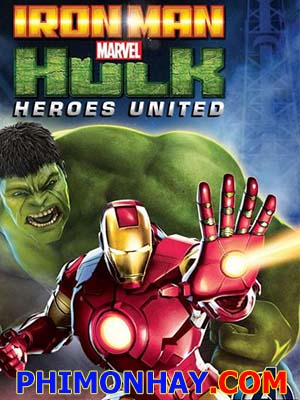 Anh Hùng Kết Hợp - Iron Man And Hulk: Heroes United