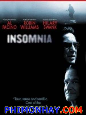 Mất Ngủ Insomnia.Diễn Viên: Al Pacino,Robin Williams,Hilary Swank