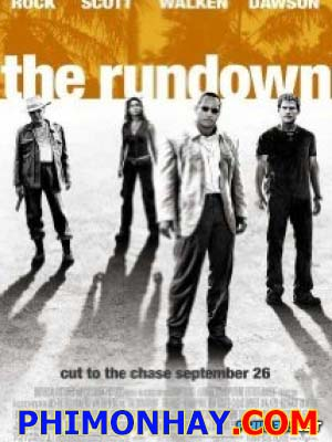 Rượt Đuổi The Rundown.Diễn Viên: Dwayne Johnson,Seann William Scott,Rosario Dawson