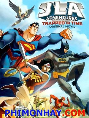 Liên Minh Công Lý: Trở Về Quá Khứ Jla Adventures: Trapped In Time.Diễn Viên: Diedrich Bader,Laura Bailey,Dante Basco
