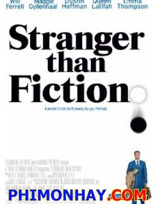 Hơn Cả Tiểu Thuyết Stranger Than Fiction.Diễn Viên: Will Ferrell,Emma Thompson,Queen Latifah