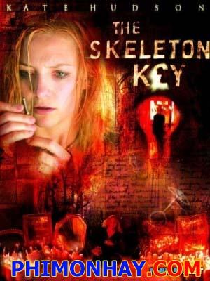 Chìa Khóa Xương Người The Skeleton Key.Diễn Viên: Kate Hudson,Gena Rowlands,Peter Sarsgaard,John Hurt,Joy Bryant