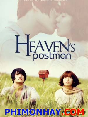 Người Đưa Thư Đến Thiên Đường Postman To Heaven.Diễn Viên: Han Hyo Joo,Kim Jae Joong