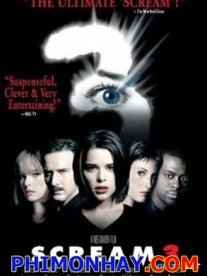 Tiếng Thét 3 Scream 3.Diễn Viên: Liev Schreiber,Neve Campbell,Courteney Cox