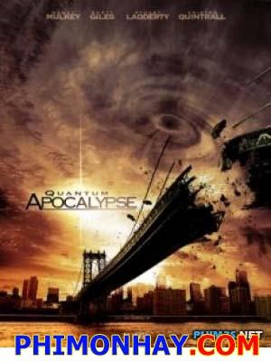 Bão Từ Apocalypse Quantum Apocalypse.Diễn Viên: Rhett Giles Craig