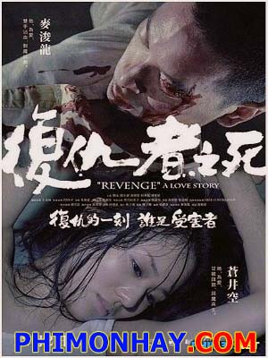 Cái Chết Kẻ Phục Thù Revenge: A Love Story.Diễn Viên: Sola Aoi,Juno Mak,Siu Hou Chin