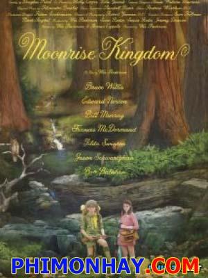 Vương Quốc Trăng Lên Moonrise Kingdom.Diễn Viên: Bruce Willis,Bill Murray,Jared Gilman