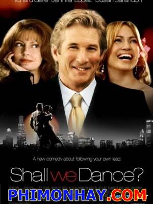 Bạn Nhảy Shall We Dance.Diễn Viên: Richard Gere,Jennifer Lopez,Susan Sarandon