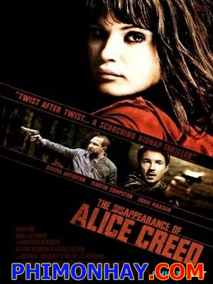 Bắt Cóc Alice Creed The Disappearance Of Alice Creed.Diễn Viên: Gemma Arterton,Martin Compston,Eddie Marsan