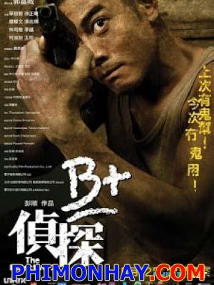 Trinh Thám B+ The Detective 2.Diễn Viên: Quách Phú Thành,Patrick Tam,Beibi Gong,Siu Fai Cheung,Kai Chi Liu