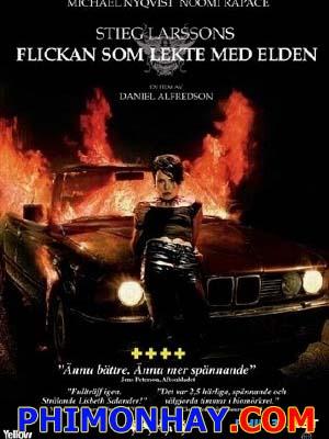 Cô Gái Đùa Với Lửa The Girl Who Played With Fire.Diễn Viên: Noomi Rapace,Michae,Nyqvist,Lena Endre