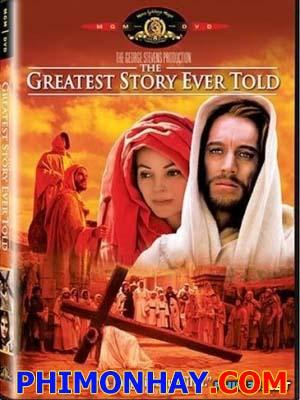 Câu Chuyện Vĩ Đại Nhất The Greatest Story Ever Told.Diễn Viên: Max Von Sydow,Michael Anderson Jr,Charlton Heston