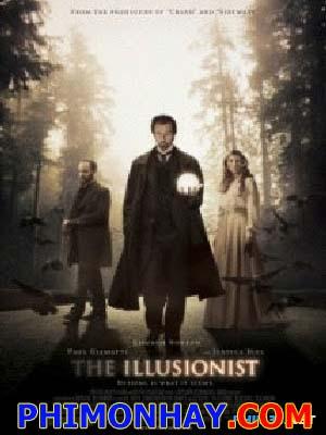 Ảo Thuật Gia Tài Ba The Illusionist.Diễn Viên: Edward Norton,Jessica Biel And Paul Giamatti