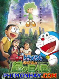 Nôbita Và Truyền Thuyết Thần Rừng Doraemon: Nobita And The Green Giant Legend.Diễn Viên: Nobita,Doraemon