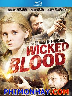 Kẻ Khát Máu Wicked Blood.Diễn Viên: Abigail Breslin,Alexa Penavega,Sean Bea