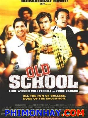 Hội Quậy Giai Già Old School.Diễn Viên: Luke Wilson,Vince Vaughn,Will Ferrell