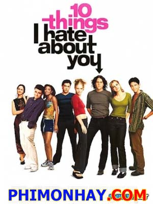 10 Điều Em Ghét Anh 10 Things I Hate About You.Diễn Viên: Joseph Gordon Levitt,Heath Ledger,Julia Stiles