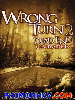 Ngã Rẽ Tử Thần 2 Wrong Turn 2 Dead End.Diễn Viên: Erica Leerhsen,Henry Rollins,Daniella Alonso,Steve Braun