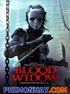Mặt Nạ Sát Nhân Blood Widow.Diễn Viên: Danielle Lilley,Brandon Kyle Peters,Christopher De Padua