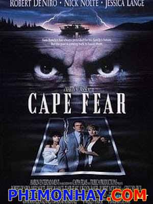 Mũi Sợ Hãi Cape Fear.Diễn Viên: Robert De Niro,Nick Nolte,Jessica Lange