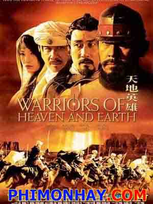 Thiên Địa Anh Hùng - Warriors Of Heaven And Earth