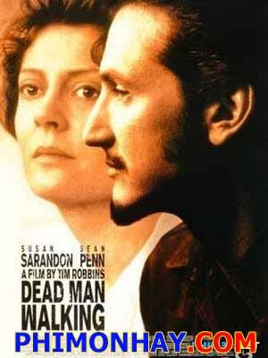 Người Chết Hành Động Dead Man Walking.Diễn Viên: Susan Sarandon,Sean Penn,Robert Prosky