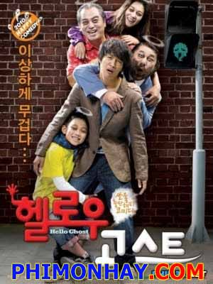 Ma Ơi! Chào Mi Hello Ghost.Diễn Viên: Cha Tae Hyeon,Kang Ye Won,Lee Moon Soo,Ko Chang Seok,Jang Young Nam And Cheon Bo Geun