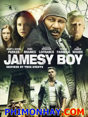 Không Bao Giờ Trở Lại Jamesy Boy.Diễn Viên: Spencer Lofranco,Mary,Louise Parker,James Woods