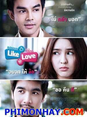 Thích Nhấn Like Yêu Ai Nhấn Love Chob Kod Like Chai Kod Love.Diễn Viên: Pakpoom Wongji