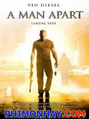 Kẻ Đơn Độc A Man Apart.Diễn Viên: Vin Diesel,Timothy Olyphant,Larenz Tate