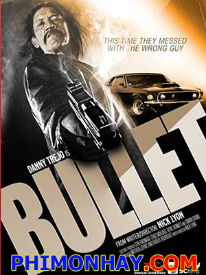 Viên Đạn Lửa Bullet.Diễn Viên: Danny Trejo,Torsten Voges,Jonathan Banks