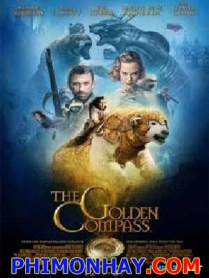 Chiêc La Bàn Vàng The Golden Compass.Diễn Viên: Nicole Kidman,Daniel Craig,Dakota Blue Richards