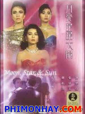 Hành Tinh Xanh Moon Star And Sun.Diễn Viên: Trương Mạn Ngọc,Trung Sở Hồng
