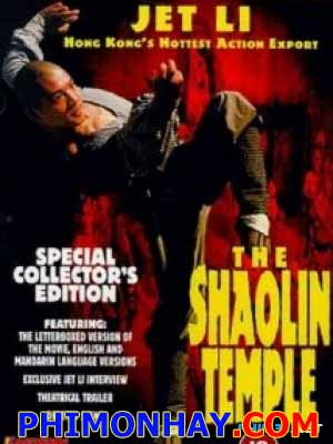 Thiếu Lâm Tự 1 The Shaolin Temple (Shao Lin Si).Diễn Viên: Lý Liên Kiệt,Vu Thừa Huệ,Vu Hải,Jet Li,Lan Ding,Chun Hua Ji