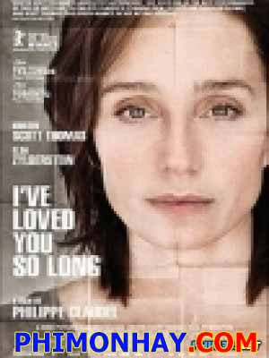 Tình Yêu Bất Diệt Ive Loved You So Long.Diễn Viên: Uma Thurman,Jeffrey Dean Morgan,Justina Machado