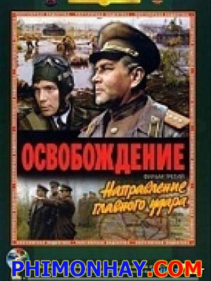 Giải Phóng 3: Hướng Tấn Công Chủ Yếu Osvobozhdenie 3.Diễn Viên: Mikhail Ulyanov,Vasily Shukshin,Nikolai Olyalin,Larissa Golubkina,Mikhail Nozhkin