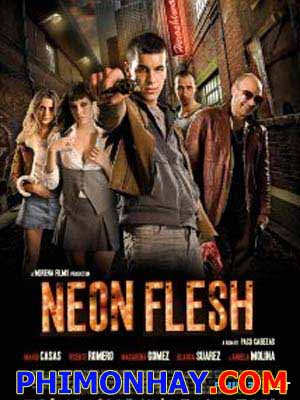 Ma Cô Ổ Mại Dâm Neon Flesh.Diễn Viên: Mario Casas,Vicente Romero,Luciano Cáceres