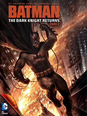 Kỵ Sỹ Bóng Đêm Trở Lại 2 Batman: The Dark Knight Returns Part 2.Diễn Viên: Peter Weller,Ariel Winter,Michael Emerson