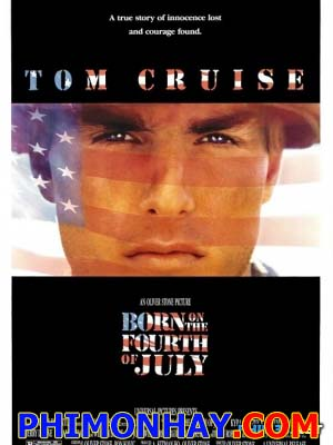 Sinh Ngày 4 Tháng 7 Born On The Fourth Of July.Diễn Viên: Tom Cruise,Raymond J Barry,Caroline Kav