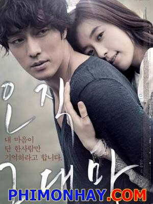 Mãi Yêu Em: Chỉ Có Em Always: Only You.Diễn Viên: So Ji Sub,Han Hyo Joon