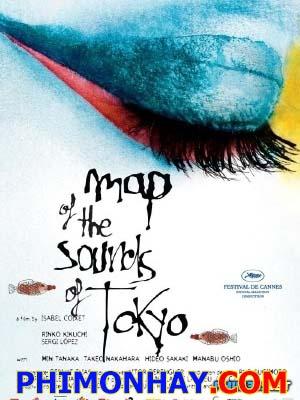 Chuyện Tình Sát Thủ Map Of The Sounds Of Tokyo.Diễn Viên: Rinko Kikuchi,Sergi López,Min Tanaka